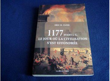 1177 avant Jésus-Christ - le jour où la Civilisation s'est effondrée - Eric H.CLINE - Éditions La Découverte - 2015