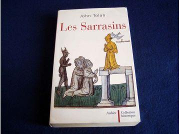 Les Sarrasins - John TOLAN - Collection Historique - Éditions Aubier- 2003