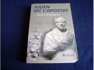 Julien l'Apostat - Lucien JERPHAGNON - Éditions Tallandier - 2008