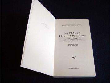 La France de l'Intégration - Sociologie de la Nation en 1990 - Dominique SCHNAPPER - Bibliothèque  des Sciences Humaines - Éditi