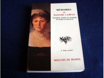 Mémoires de Madame de CAMPAN - Première Femme de Chambre de Marie-Antoinette - Collection le Temps Retrouvé - Éditions du Mercur