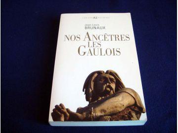 Nos Ancêtres les Gaulois -Jean-Louis BRUNAUX - Collection l'Univers Historique - Éditions du Seuil - 2008