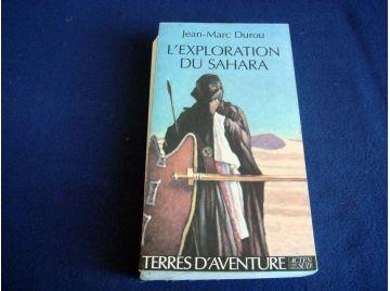 L'Exploration du Sahara - Jean-Marc DUROU - Collection Terres d'Aventure - Éditions Actes Sud - 1993