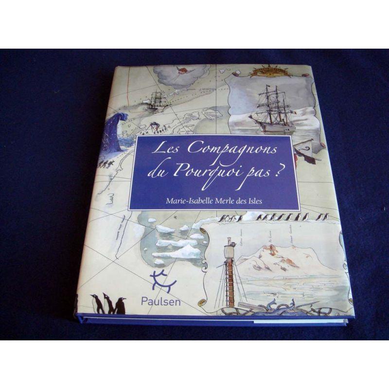 Les Compagnons du Pourquoi - Pas ? - Marie-Isabelle MERLE DES ISLES - Éditions Paulsen - 2010