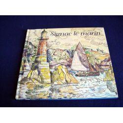 Signac le Marin - Catalogue d'Exposition de la Galerie de la Présidence - Paris - 2001