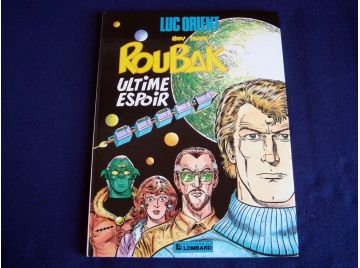 Roubak Ultime Espoir - Luc ORIENT - Éddy PAAPE - Éditions du Lombard - 1984