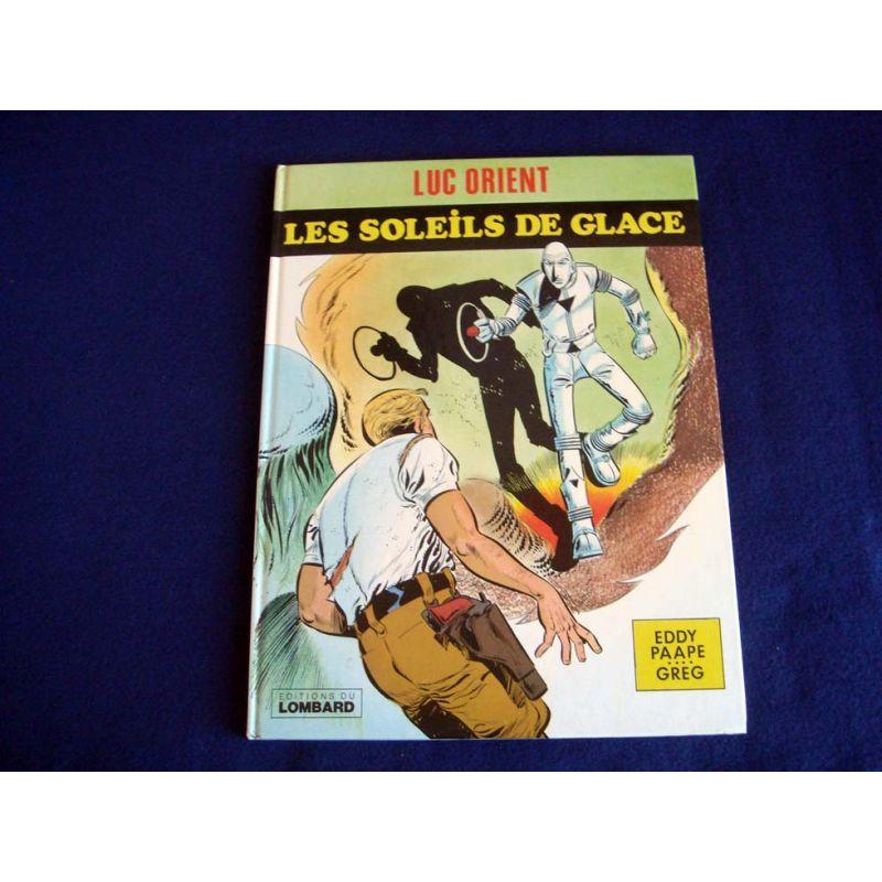 Les Soleils de Glace - Luc ORIENT - Eddy PAAGE-GREG - Éditions du Lombard - 1978