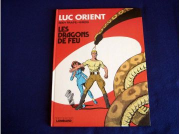 Les Dragons de Feu - Luc ORIENT - Eddy PAAPE- GREG - Éditions du Lombard - 1969