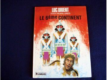 Le 6 ème Continent - Luc ORIENT - Eddy PAAPE-GREG - Éditions du Lombard - 1976