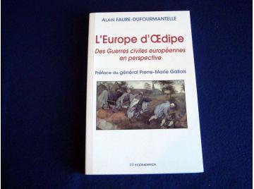 L'Europe d'Oedipe - Des Guerres Civiles Européennes en Perspective - Alain FAURE - DUFOURMANTELLE - Éditions Economica -  1999