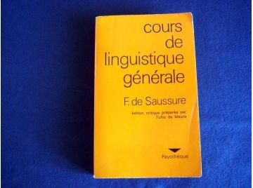 Cours de Linguistique Générale - Ferdinand de SAUSSURE - Collection Payothèque - Éditions Payot - 1976