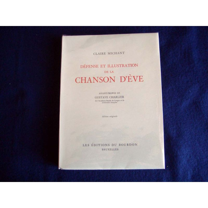 Défense et illustrations de la chanson d'Eve. [Paperback] MICHANT Claire