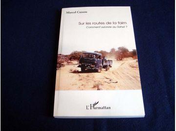 Sur les routes de la faim comment survivre au sahel [Paperback] Cassou, Marcel