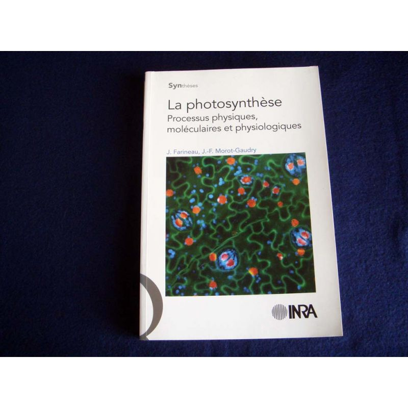 Photosynthèse (la) Farineau, Jack  Morot-Gaudry, Jean-François and Soussana, Jean-François