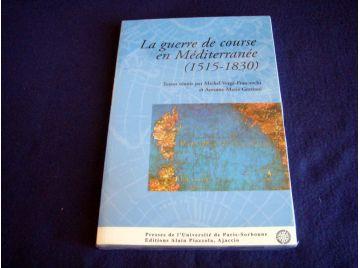 La guerre de course en Méditerranée (1515-1830) : les journées universitaires de la ville de Bonifacio [Paperback] Lantieri, Doc