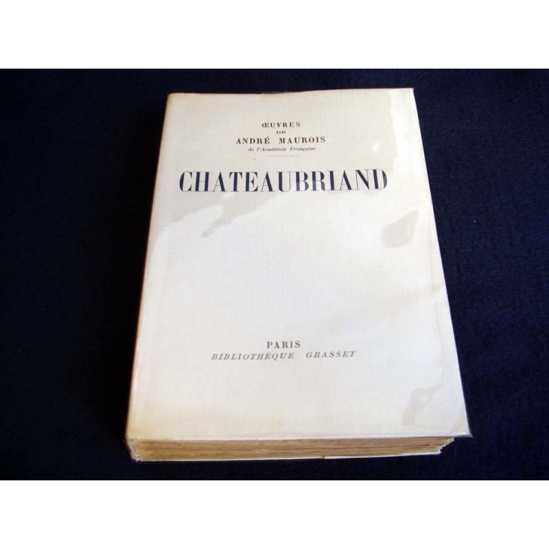 Chateaubriand. Chateaubriand. . . Maurois André