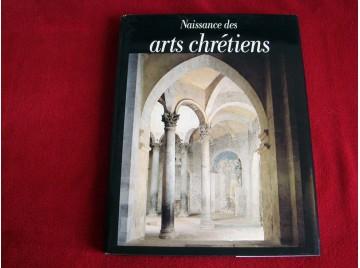 Naissance Des Arts Chrétiens. Atlas Des Monuments Paléochrétiens De La France .