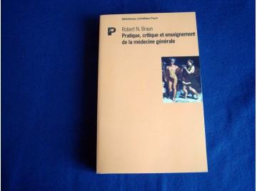 Pratique, critique et enseignement de la médecine générale Braun, Robert-N,- Payot.