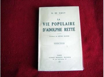 R. de Smet. La Vie populaire d'Adolphe Retté 1863-1930. Des ténèbres à la lumière. Préface de Henri Gleize. 2e édition [