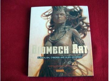 Biomech Art: Surrealism, Cyborgs and Alien Universes Martin De Diego Sadaba - Graffito Books - 2013
