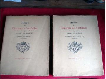 Histoire du château de Versailles, par Pierre de Nolhac. Versailles sous Louis XIV